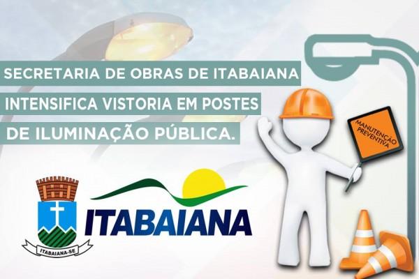 SECRETARIA DE OBRAS DE ITABAIANA INTENSIFICA VISTORIA EM POSTES DE ILUMINAÇÃO PÚBLICA